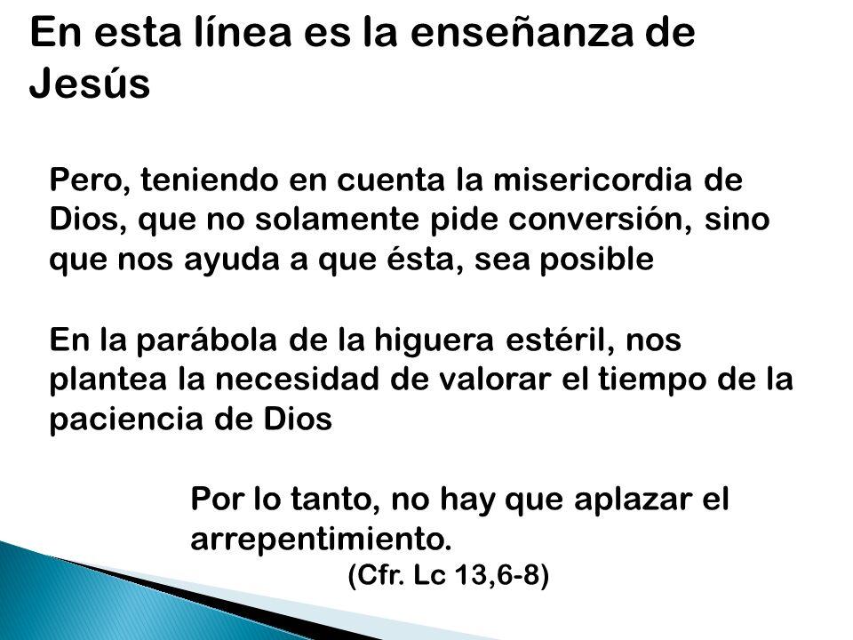 En esta línea es la enseñanza de Jesús