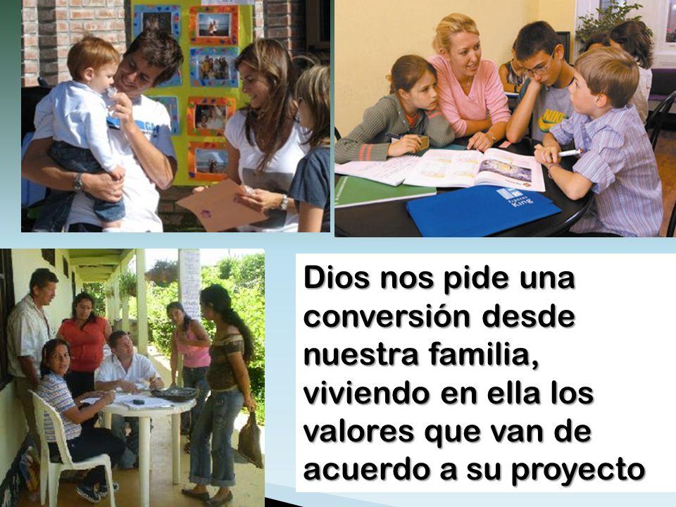 Dios nos pide una conversión desde nuestra familia, viviendo en ella los valores que van de acuerdo a su proyecto