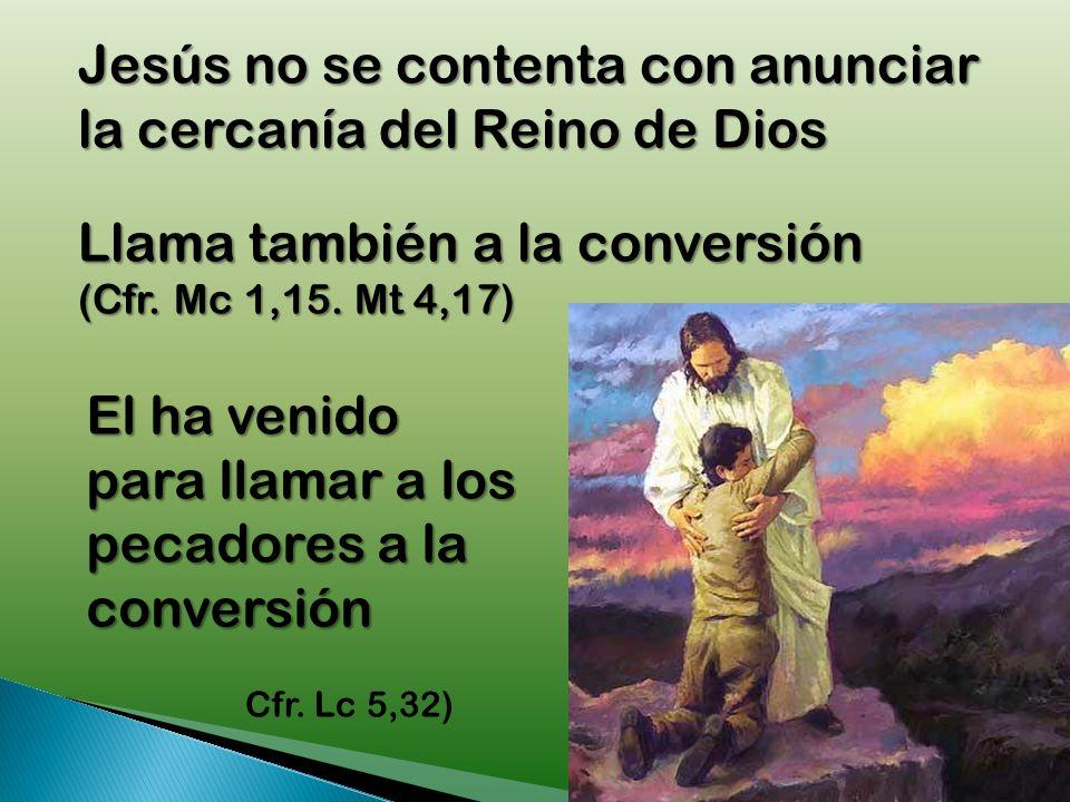 Jesús no se contenta con anunciar la cercanía del Reino de Dios