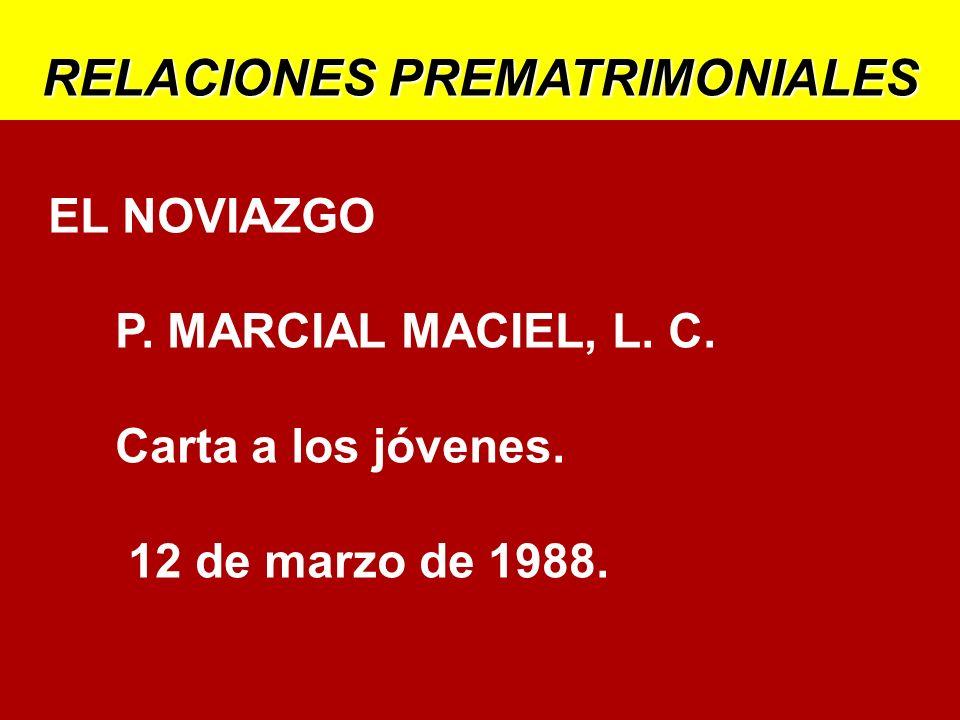 EL NOVIAZGO P. MARCIAL MACIEL, L. C. Carta a los jóvenes. 12 de marzo de 1988.