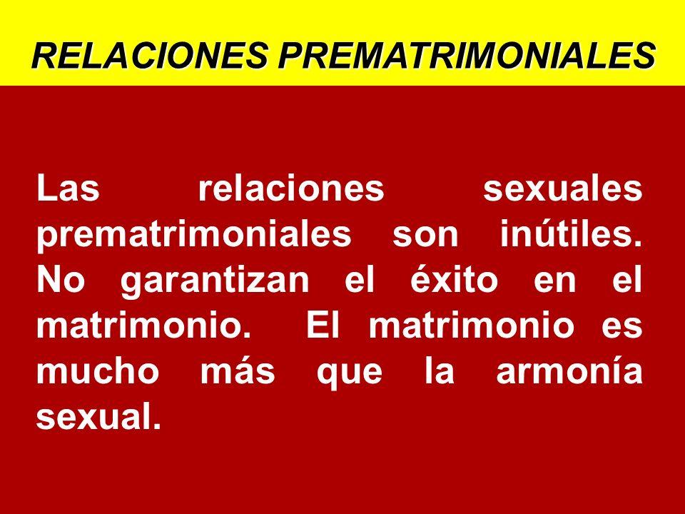 Las relaciones sexuales prematrimoniales son inútiles