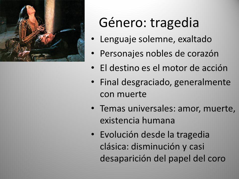 Género: tragedia Lenguaje solemne, exaltado