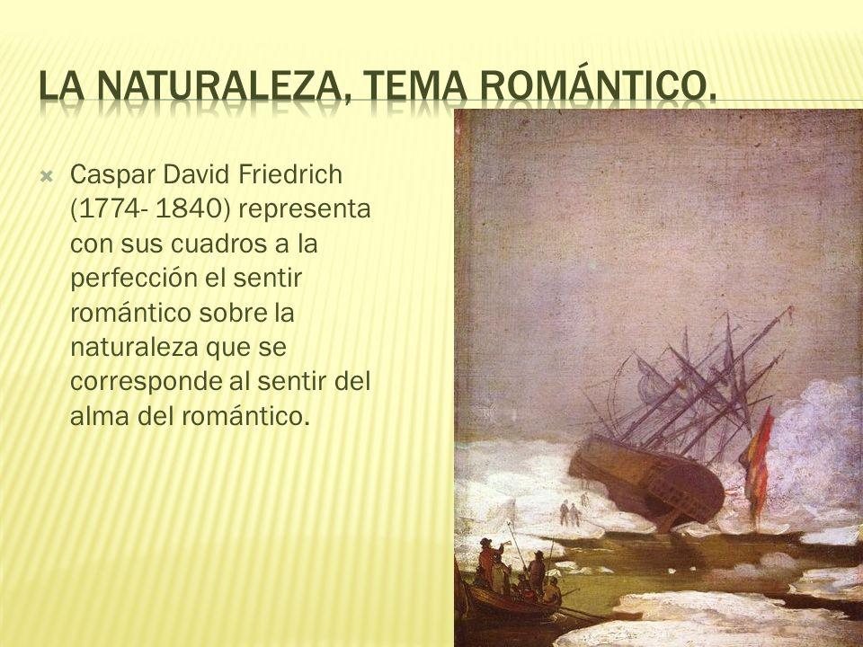 La naturaleza, tema romántico.