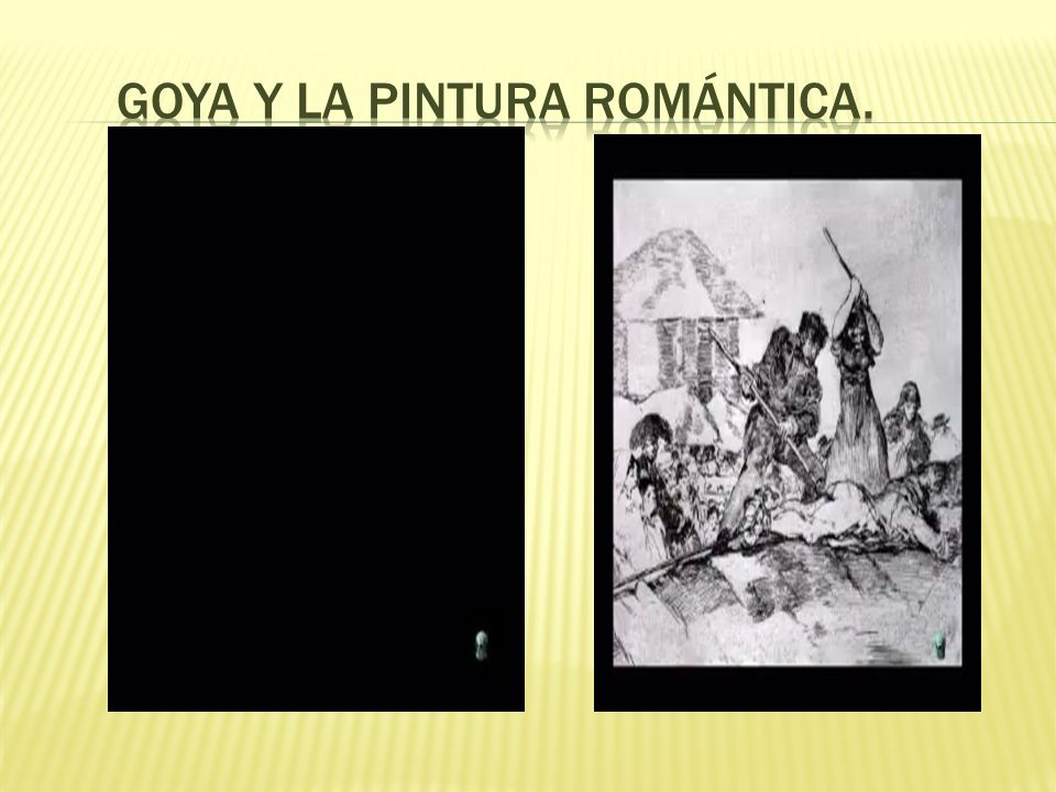 Goya y la pintura romántica.