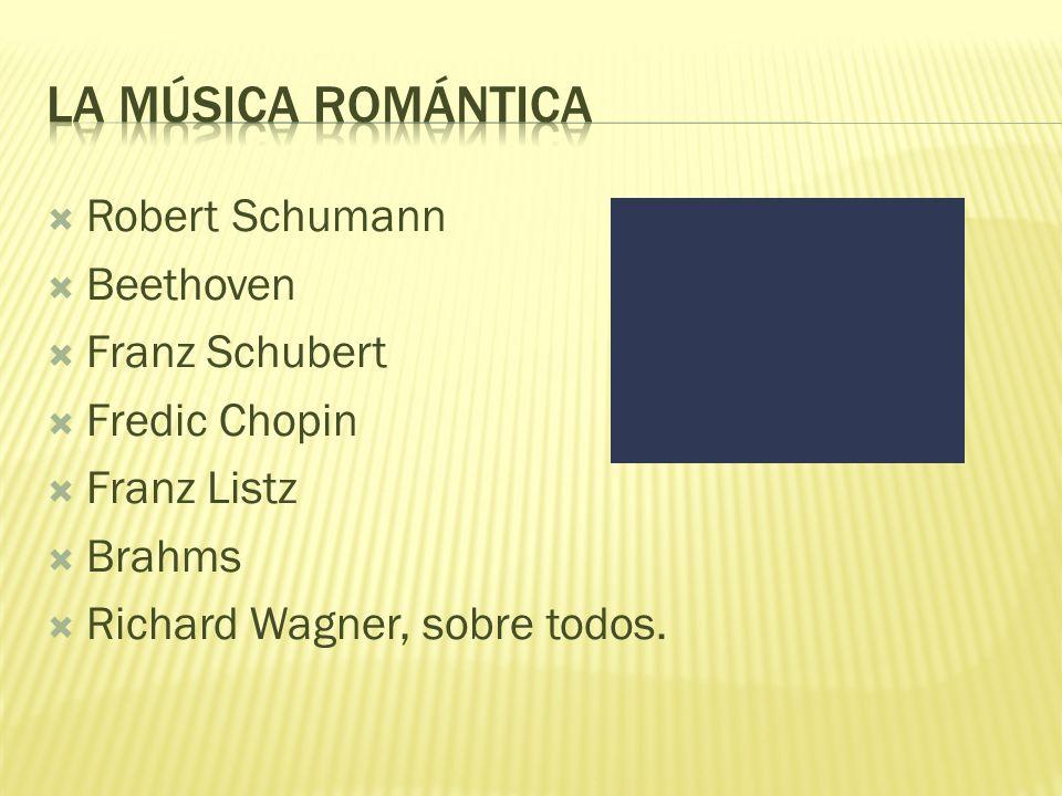La música romántica Robert Schumann Beethoven Franz Schubert