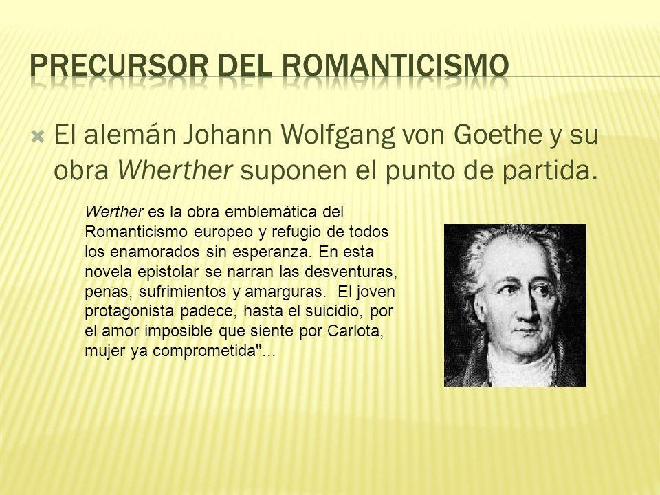 Precursor del Romanticismo