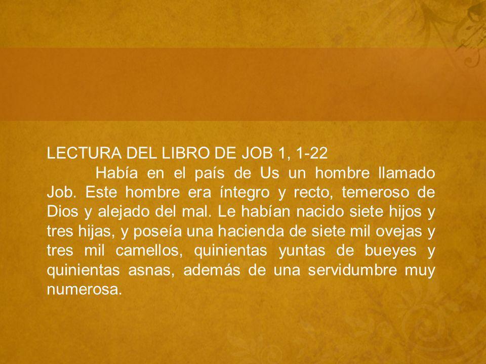 LECTURA DEL LIBRO DE JOB 1, 1-22