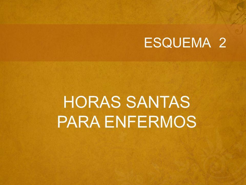 ESQUEMA 2 HORAS SANTAS PARA ENFERMOS