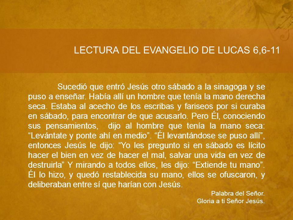 LECTURA DEL EVANGELIO DE LUCAS 6,6-11