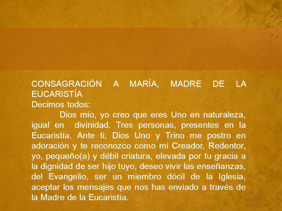 CONSAGRACIÓN A MARÍA, MADRE DE LA EUCARISTÍA