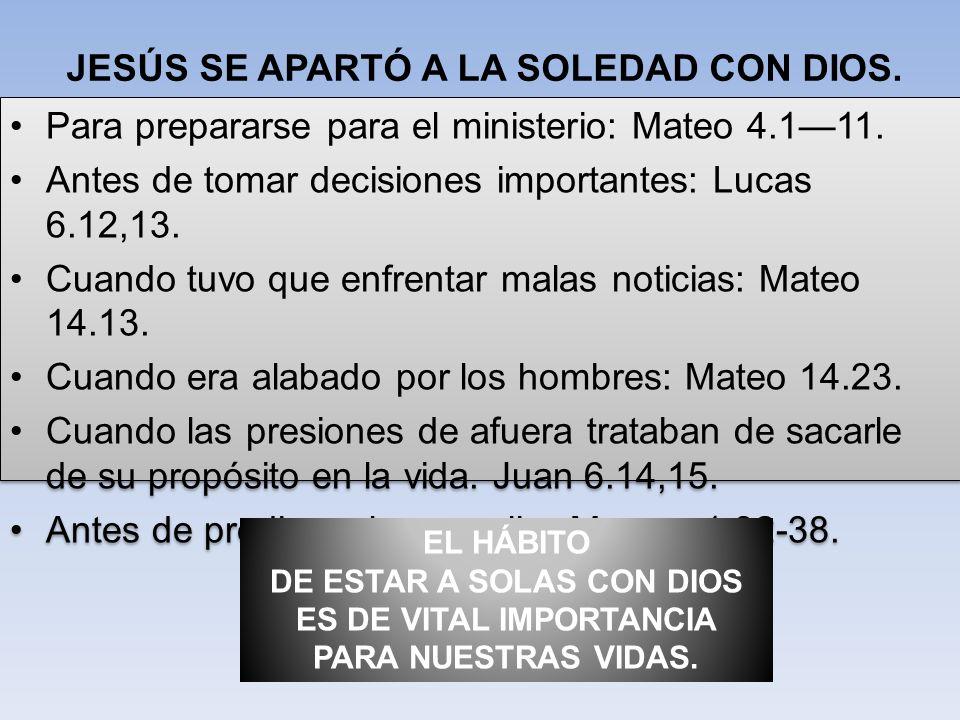 JESÚS SE APARTÓ A LA SOLEDAD CON DIOS.