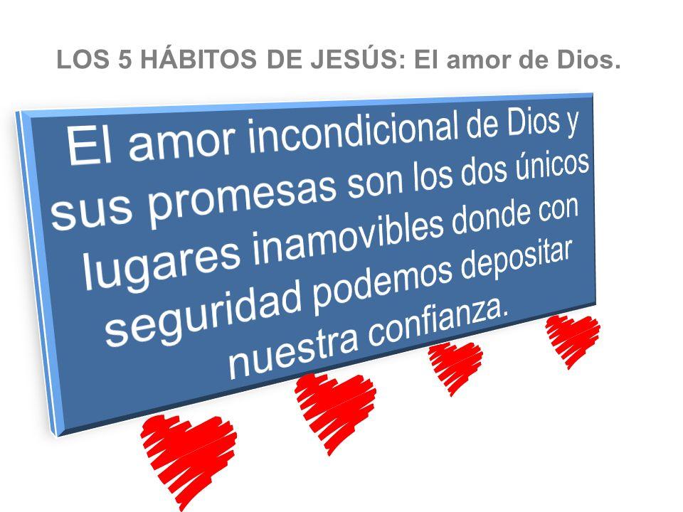LOS 5 HÁBITOS DE JESÚS: El amor de Dios.