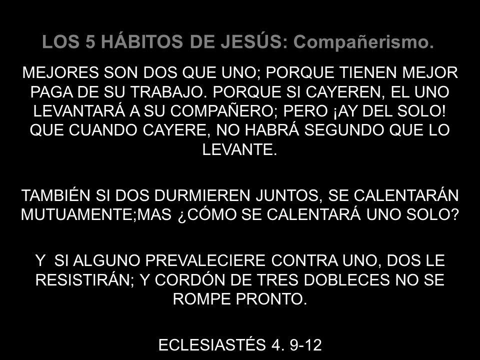LOS 5 HÁBITOS DE JESÚS: Compañerismo.