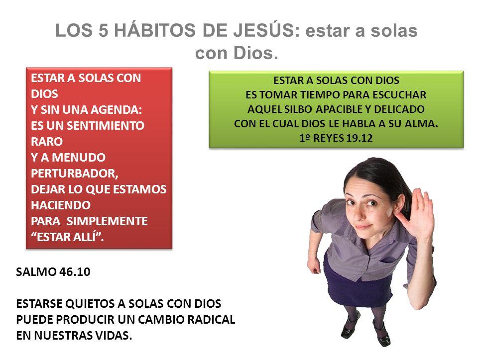 LOS 5 HÁBITOS DE JESÚS: estar a solas con Dios.