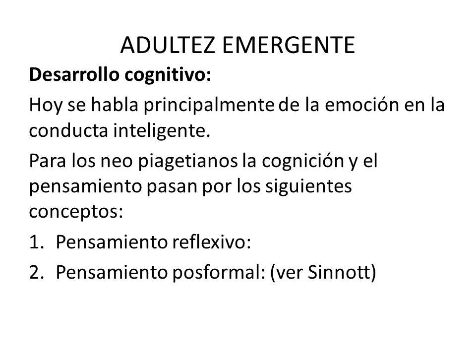 ADULTEZ EMERGENTE Desarrollo cognitivo: