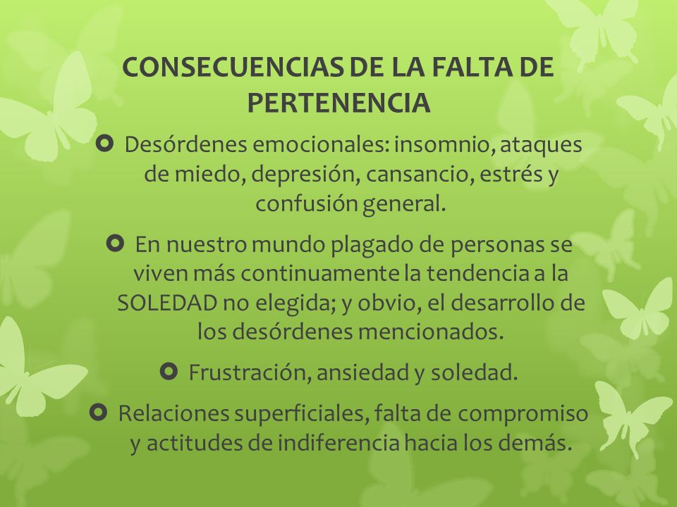 CONSECUENCIAS DE LA FALTA DE PERTENENCIA