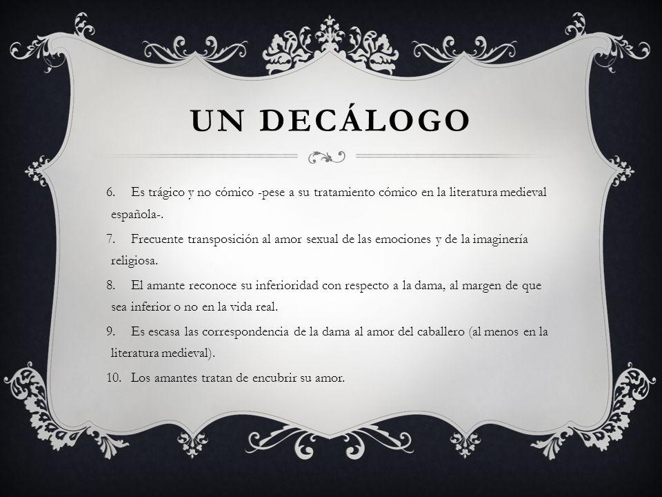 Un decálogo Es trágico y no cómico -pese a su tratamiento cómico en la literatura medieval española-.