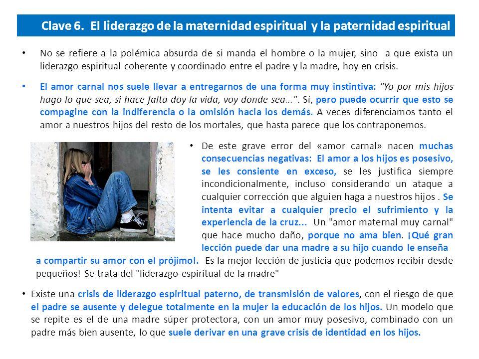 Clave 6. El liderazgo de la maternidad espiritual y la paternidad espiritual