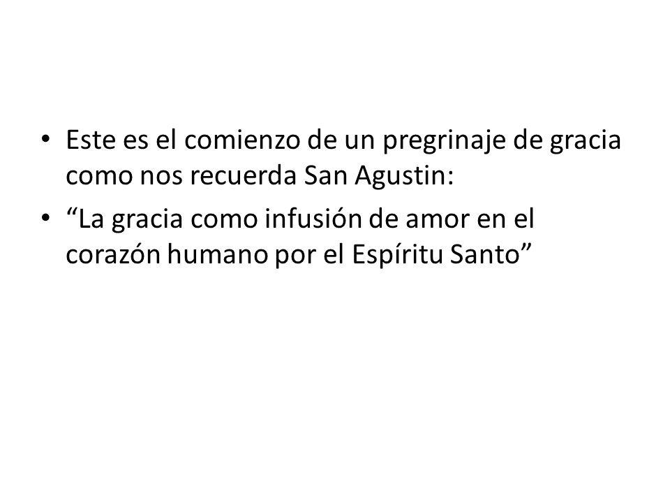 Este es el comienzo de un pregrinaje de gracia como nos recuerda San Agustin: