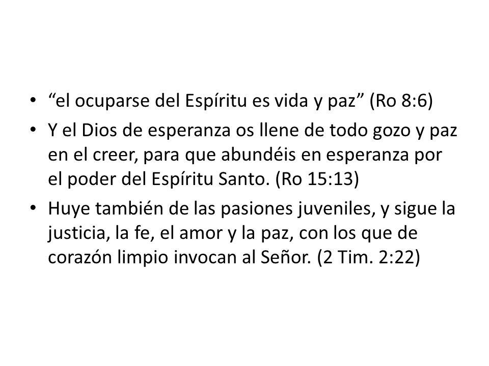 el ocuparse del Espíritu es vida y paz (Ro 8:6)