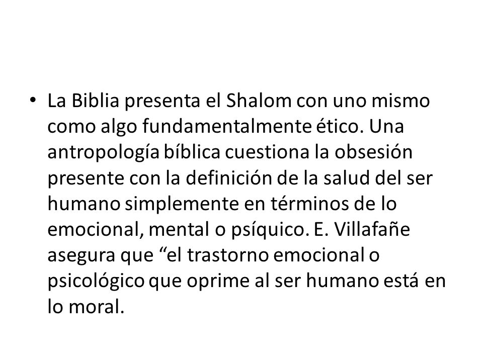 La Biblia presenta el Shalom con uno mismo como algo fundamentalmente ético.