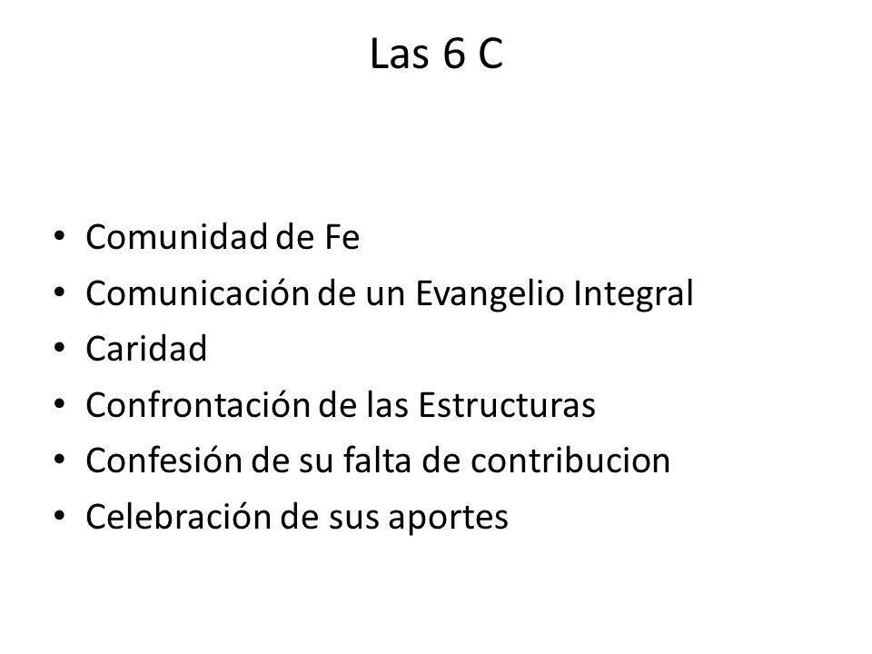 Las 6 C Comunidad de Fe Comunicación de un Evangelio Integral Caridad
