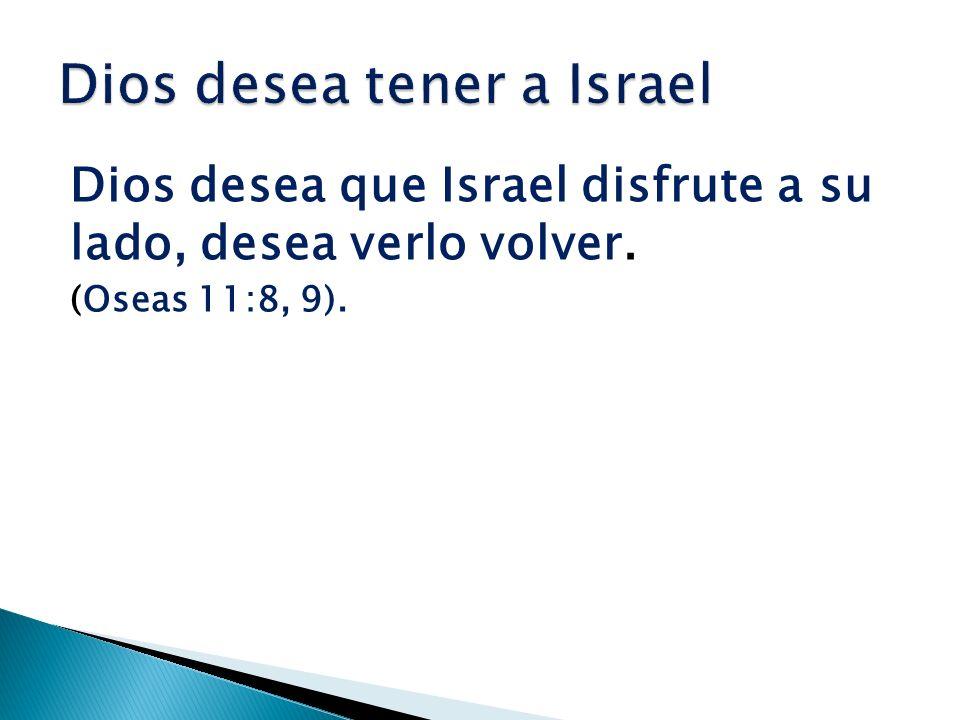 Dios desea tener a Israel