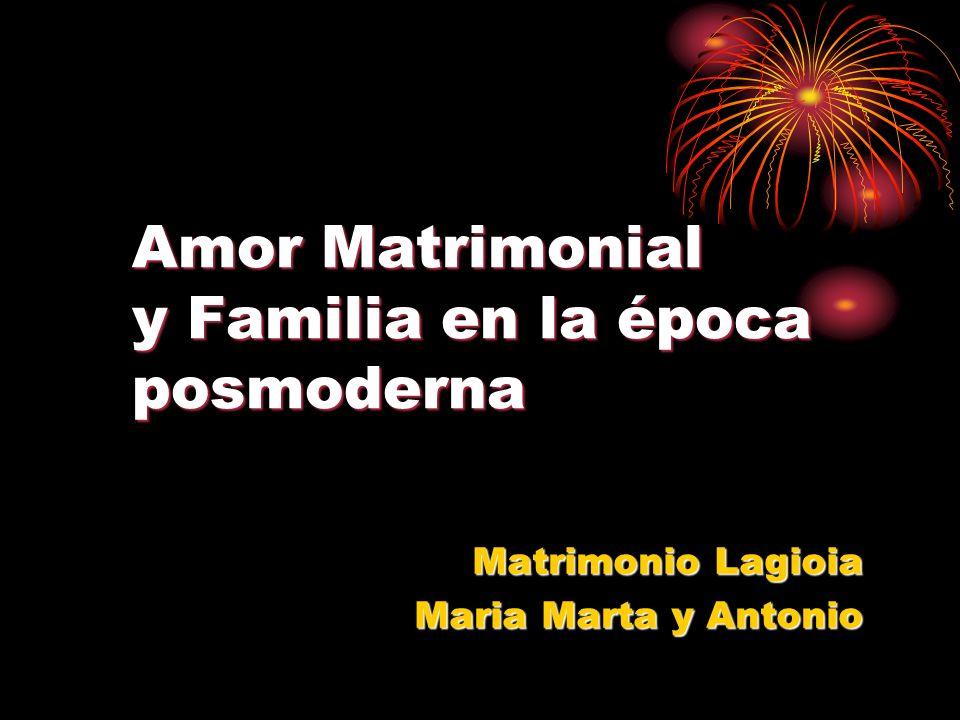 Amor Matrimonial y Familia en la época posmoderna
