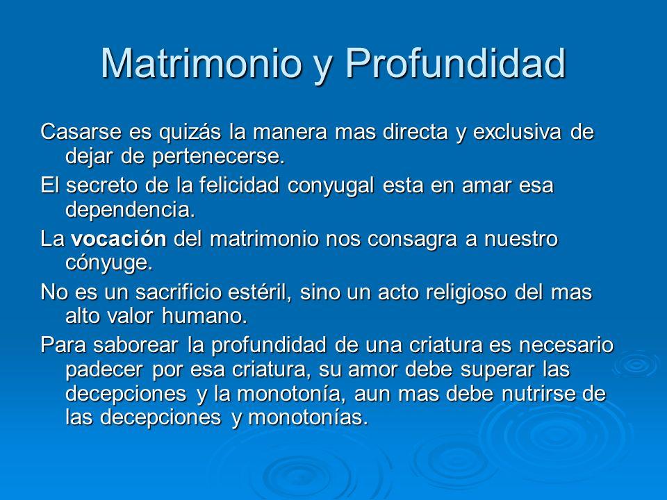 Matrimonio y Profundidad