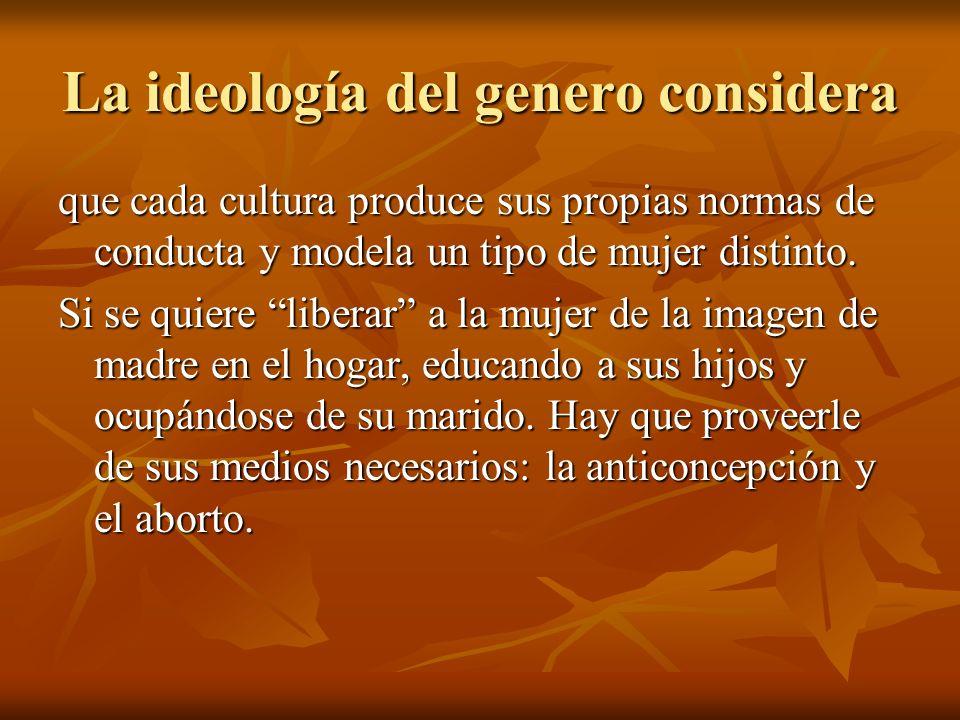La ideología del genero considera