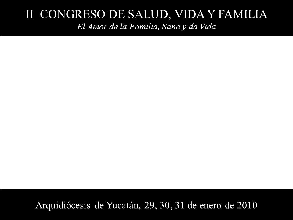 II CONGRESO DE SALUD, VIDA Y FAMILIA