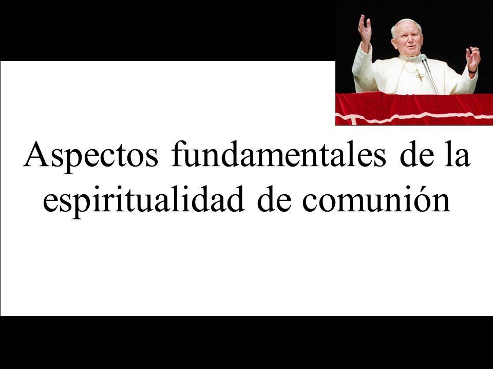 Aspectos fundamentales de la espiritualidad de comunión