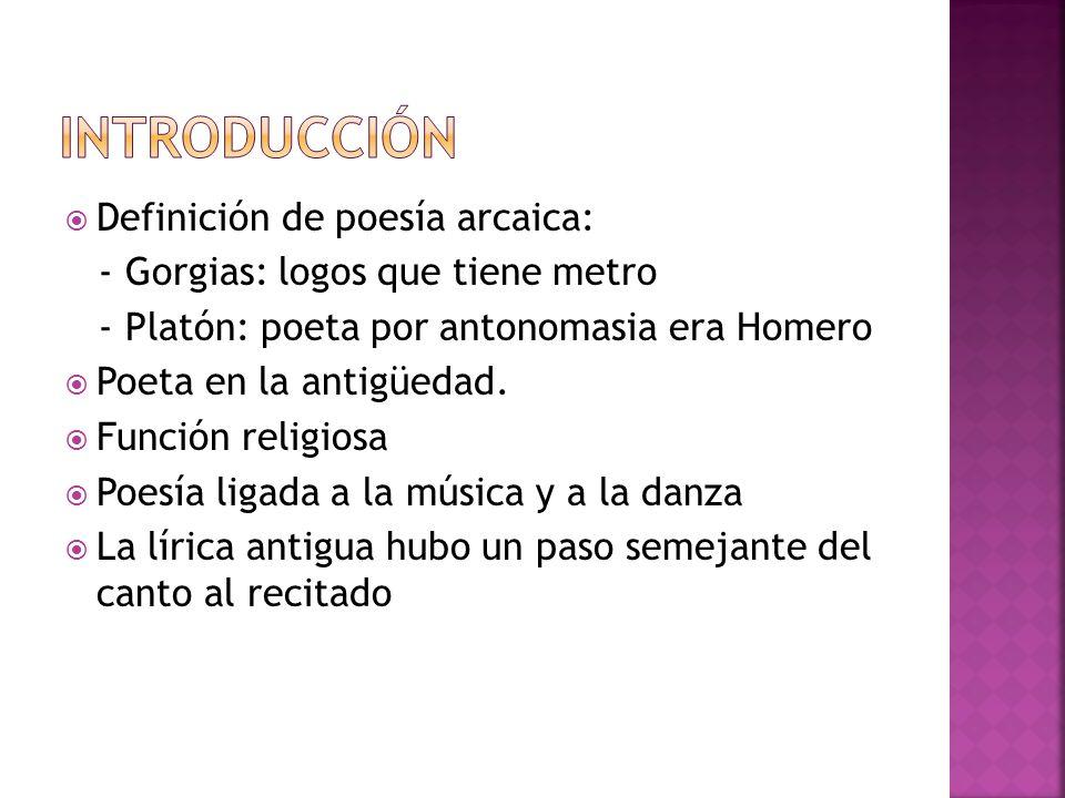 INTRODUCCIÓN Definición de poesía arcaica: