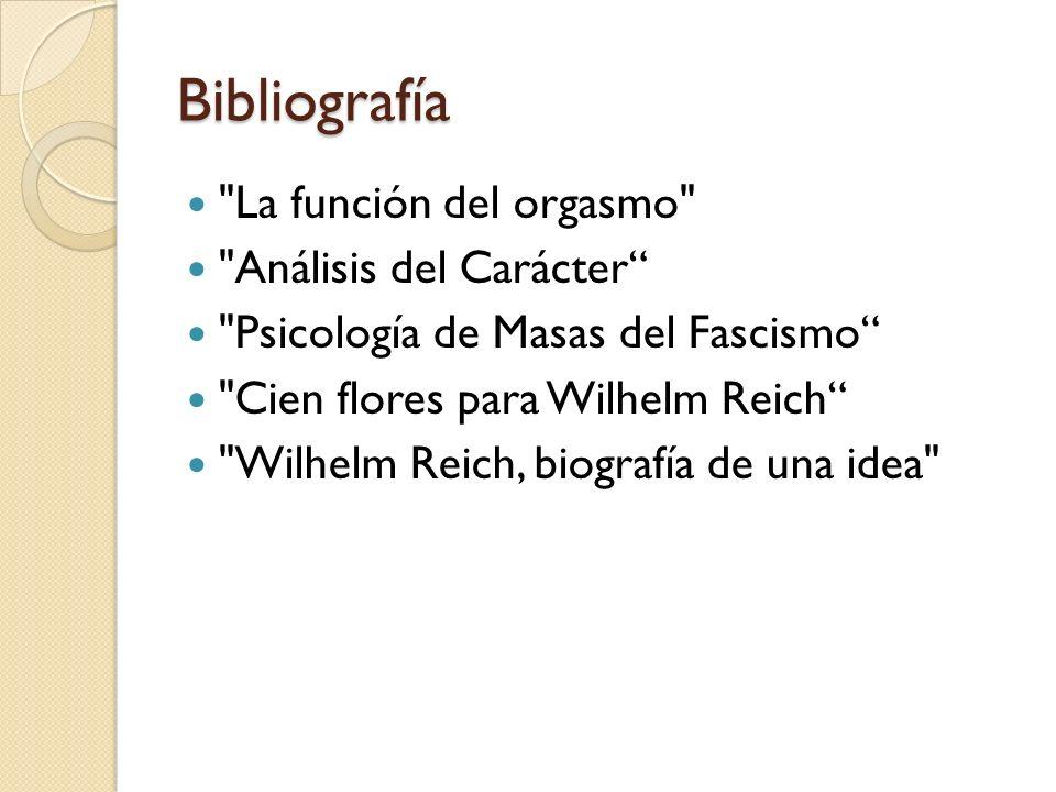 Bibliografía La función del orgasmo Análisis del Carácter