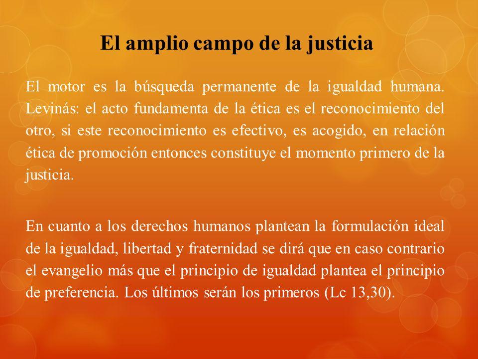 El amplio campo de la justicia