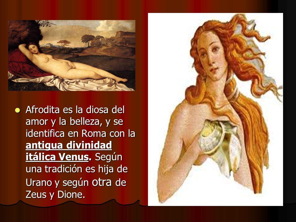 Afrodita es la diosa del amor y la belleza, y se identifica en Roma con la antigua divinidad itálica Venus.