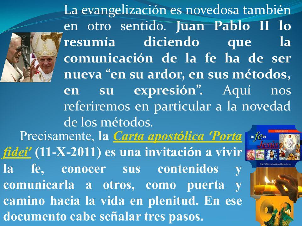 La evangelización es novedosa también en otro sentido
