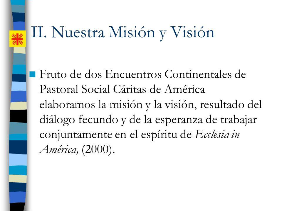 II. Nuestra Misión y Visión