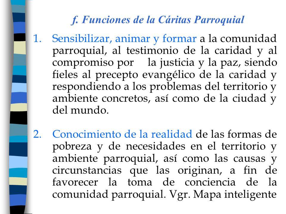 f. Funciones de la Cáritas Parroquial