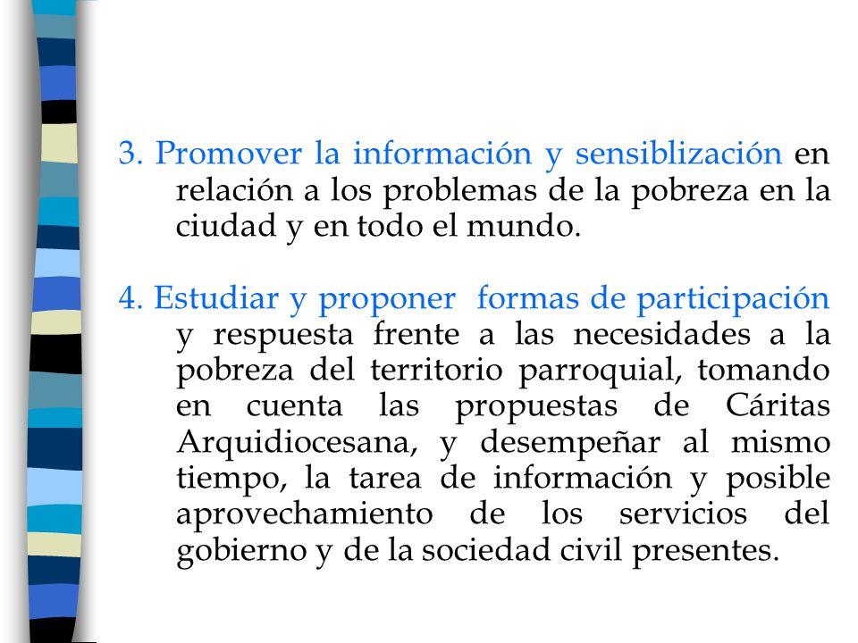 3. Promover la información y sensiblización en relación a los problemas de la pobreza en la ciudad y en todo el mundo.