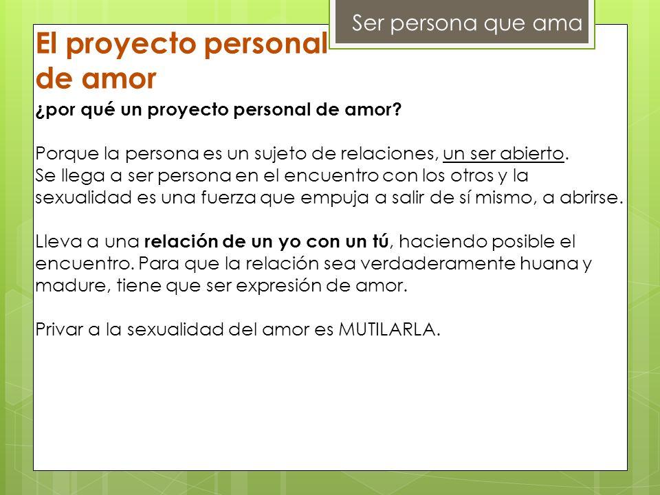 El proyecto personal de amor Ser persona que ama