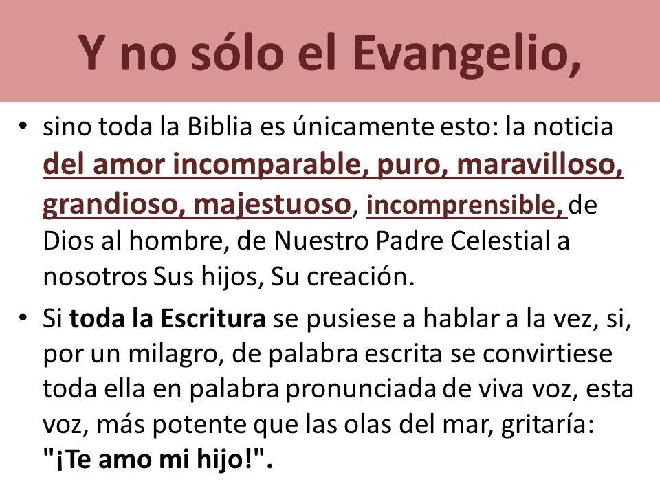 Y no sólo el Evangelio,