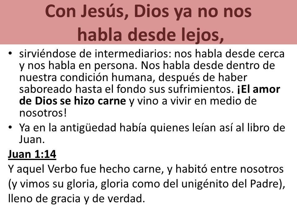 Con Jesús, Dios ya no nos habla desde lejos,