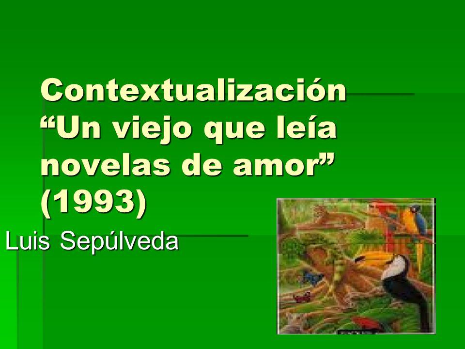 Contextualización Un viejo que leía novelas de amor (1993)