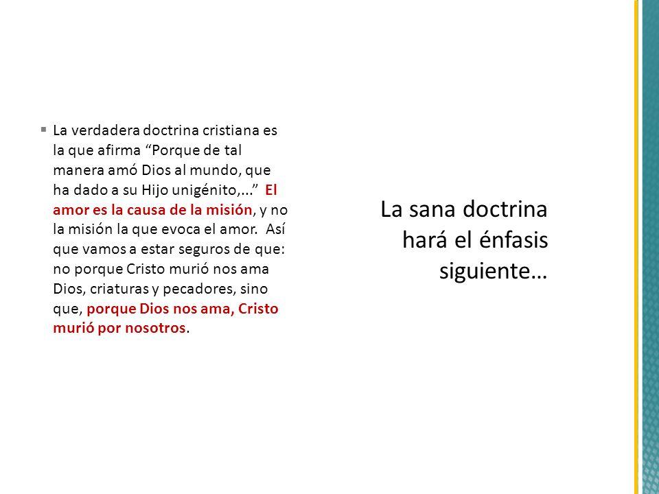 La sana doctrina hará el énfasis siguiente…