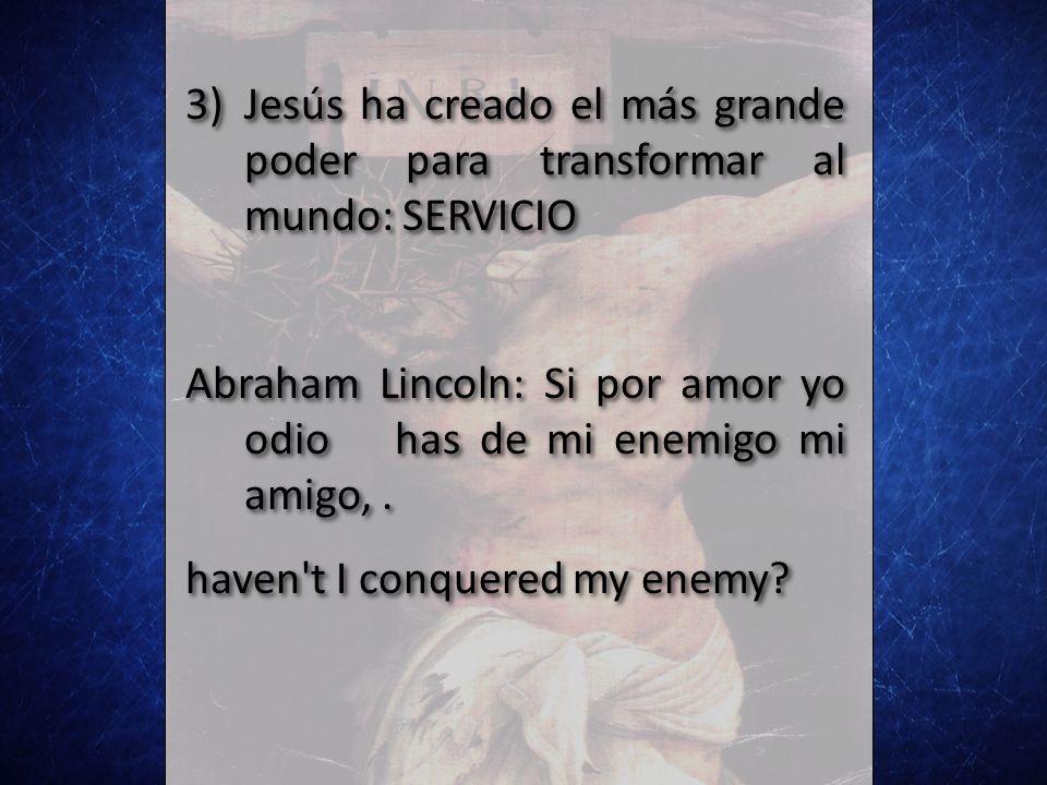 Jesús ha creado el más grande poder para transformar al mundo: SERVICIO