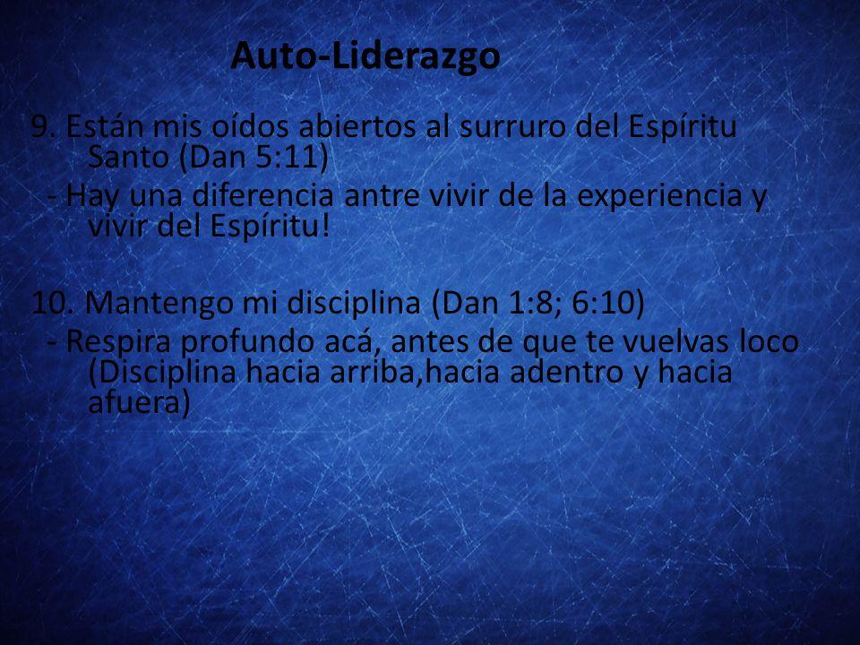 Auto-Liderazgo 9. Están mis oídos abiertos al surruro del Espíritu Santo (Dan 5:11)