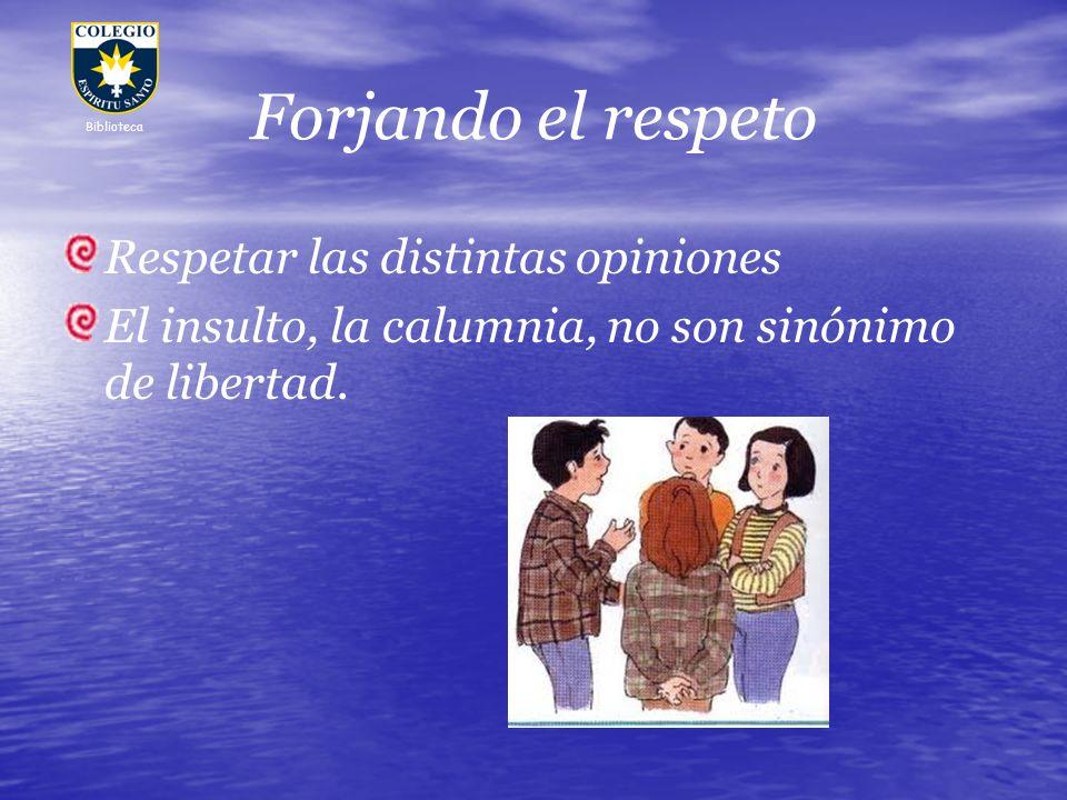 Forjando el respeto Respetar las distintas opiniones