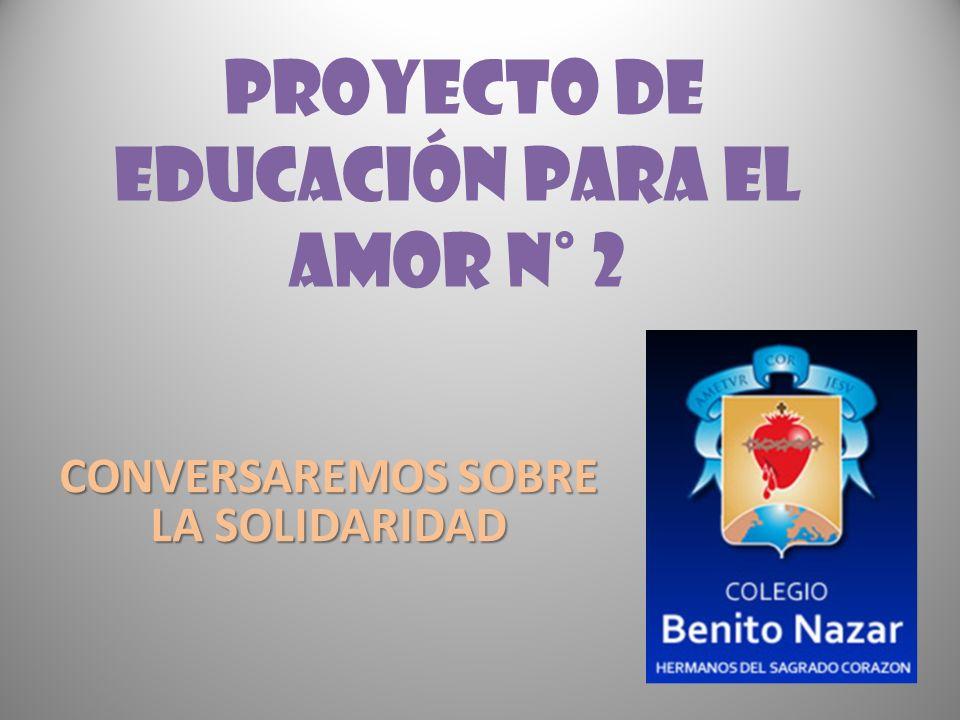 PROYECTO DE EDUCACIÓN PARA EL AMOR N° 2
