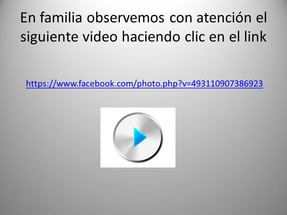 En familia observemos con atención el siguiente video haciendo clic en el link